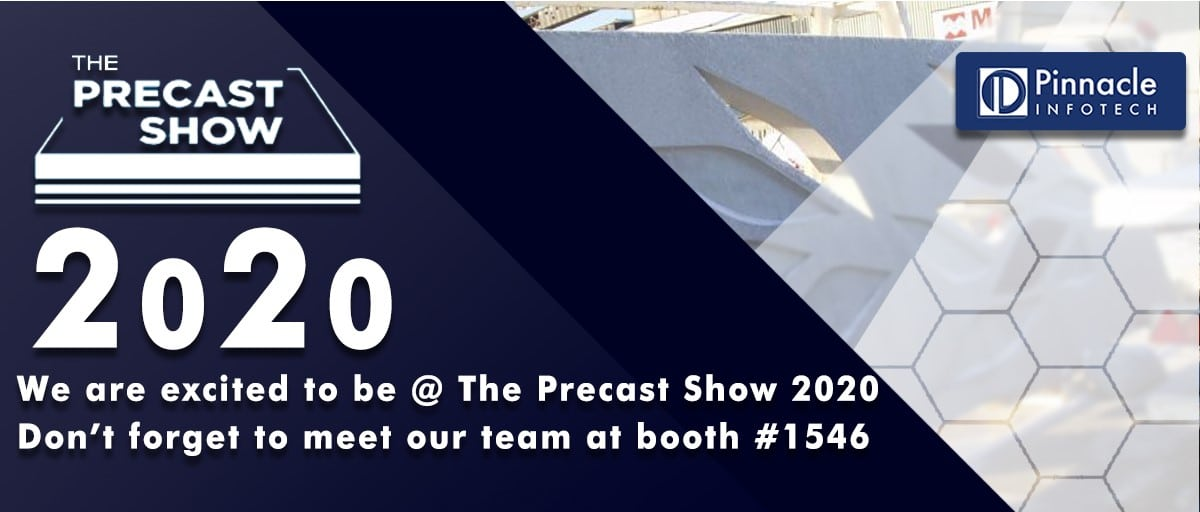 Pinnacle Infotech is Exhibiting @ the Precast Show 2020